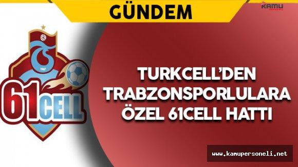 Turkcell'den Trabzonsporlulara Özel Hat