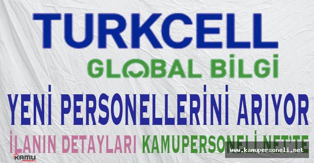 Turkcell Global Bilgi Yeni Personellerini Arıyor