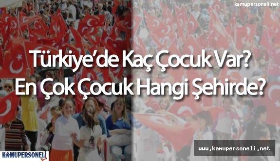 Türkiye'de Kaç Çocuk Var ( Nüfusun Ne Kadarı Çocuk )