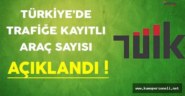 Türkiye'de Trafiğe Kayıtlı Araç Sayısı Açıklandı !