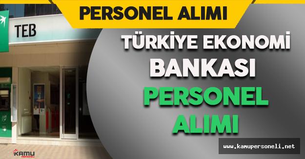 Türkiye Ekonomi Bankası Personel Alıyor