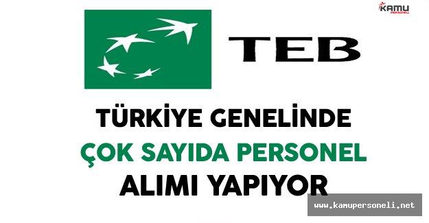 Türkiye Ekonomi Bankası (TEB) Türkiye Genelinde Çok Sayıda Personel Alımı Yapıyor