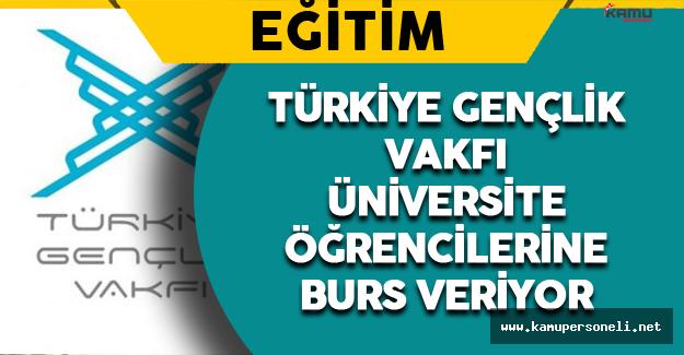 Türkiye Gençlik Vakfı Burs Veriyor
