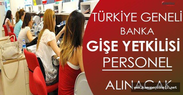 Türkiye Geneli Banka Gişe Yetkilisi Personel Alınacak