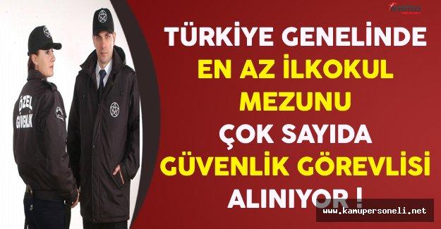 Türkiye Genelinde En Az İlkokul Mezunu Çok Sayıda Güvenlik Görevlisi Alınıyor