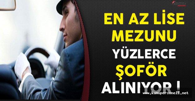 Türkiye Genelinde En Az Lise Mezunu Yüzlerce Şoför Alınıyor !