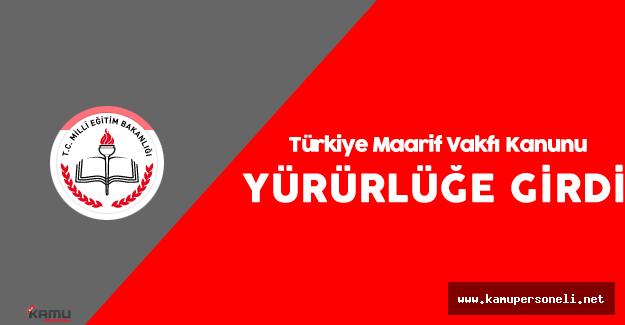 Türkiye Maarif Vakfı Kanunu Resmi Gazete'de Yayımlandı