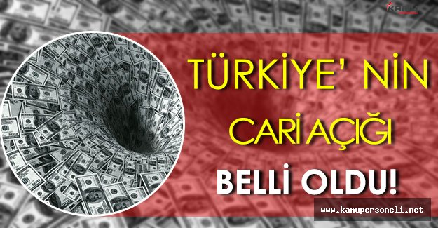 Türkiye'nin Cari Açığı Belli Oldu!