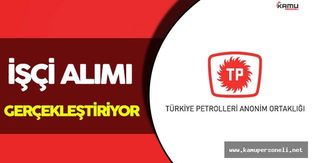 Türkiye Petrolleri Anonim Ortaklığı İşçi Alacak