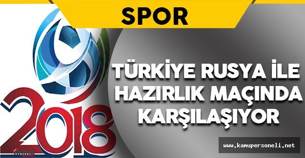 Türkiye Rusya Hazırlık Maçı Ne Zaman ve Nerede Oynanacak ?