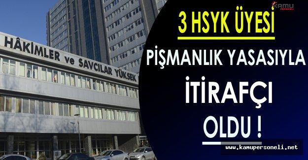 Tutuklu Bulunan 3 HSYK Üyesi İtirafçı Oldu