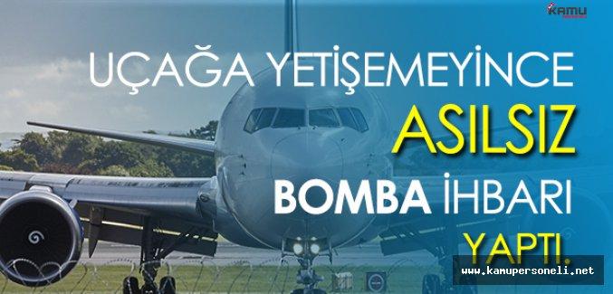 Uçağa Geç Kaldı, Havalanmasın Diye Bomba Var Dedi