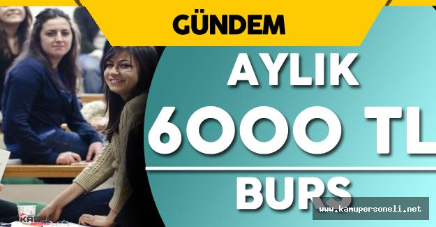 Üniversite Adaylarına Aylık 6000 TL Burs İmkanı