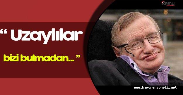 "Ünlü Fizikçi Stephen Hawking: "" Uzaylılar bizi bulmadan... """