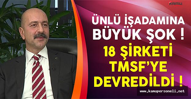 Ünlü İşadamı Akın İpek'in 18 Şirketi TMSF'ye Devredildi !
