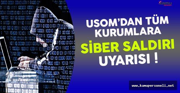 USOM Türkiye'deki Tüm Kurumları Siber Saldırılara Karşı Uyardı