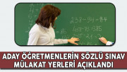 MEB Aday Öğretmenlerin Performans Sözlü Sınav Mülakat Yerleri Açıklandı