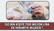 130 Bin Kişiye 700 Milyon Lira Ek İkramiye Müjdesi