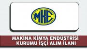 Makina Kimya Endüstrisi Kurumu (MKE) Lise Mezunu 94 İşçi Alıyor