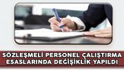 Sözleşmeli Personel Çalıştırma Esaslarında Yapılan Değişiklik Resmi Gazete'de Yayımlandı