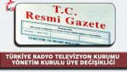 Türkiye Radyo Televizyon Kurumu (TRT) Atama Kararları Resmi Gazete'de Yayımlandı