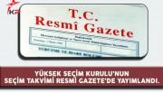 Yüksek Seçim Kurulu'nun Seçim Takvimi Resmi Gazete'de Yayımlandı