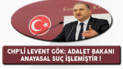 CHP'li Gök: Adalet Bakanı Anayasal Suç İşlemiştir !