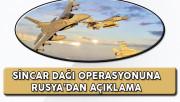 Sincar Dağı Operasyonuna Rusya'dan Açıklama