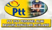 PTT 1750 Personel Alımı Başvuru Sonuçları Açıklandı !
