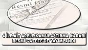 4 İle Ait Acele Kamulaştırma Kararı Resmi Gazete'de Yayımlandı