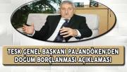 TESK Genel Başkanı Palandöken'den Doğum Borçlanmasına İlişkin Önemli Açıklama