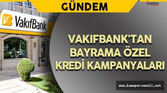 Vakıf Bank'tan Bayrama Özel Kredi Fırsatları