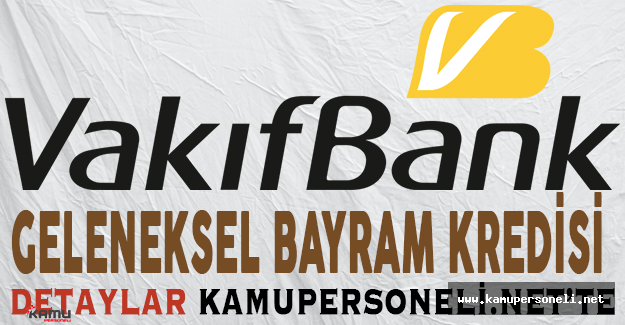Vakıfbank Geleneksel Bayram Kredisi 2016