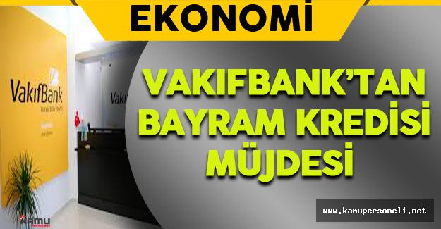 Vakıfbank'tan Bayram Kredisi Müjdesi