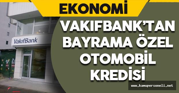 Vakıfbank'tan Bayrama Özel Otomobil Kredisi