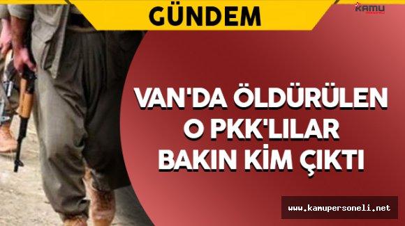 Van'da Öldürülen O PKK'lılar Bakın Kim Çıktı