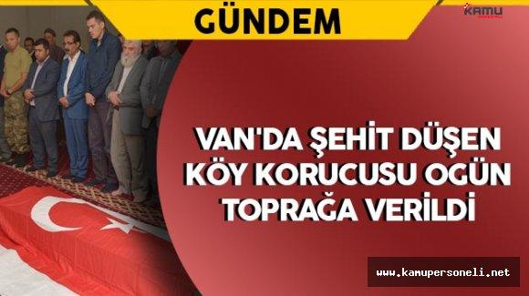 Van'da Şehit Düşen Köy Korucusu Ogün Toprağa Verildi