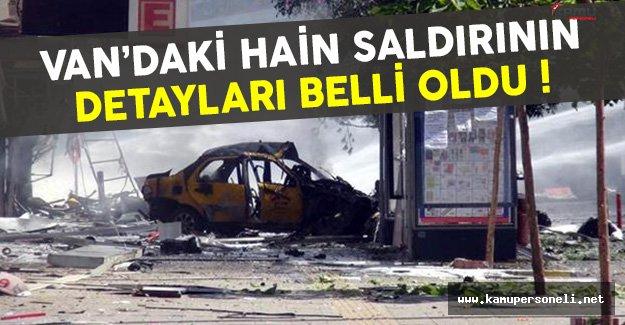 Van'daki Bomba Yüklü Araçlı Saldırıda Ayrıntılar Belli Oldu !