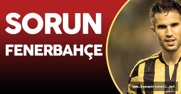 Van Persie Sıkıntılı Değil Fenerbahçe Sıkıntılı