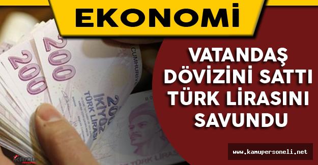 Vatandaş Dövizini Sattı Türk Lirasını Savundu