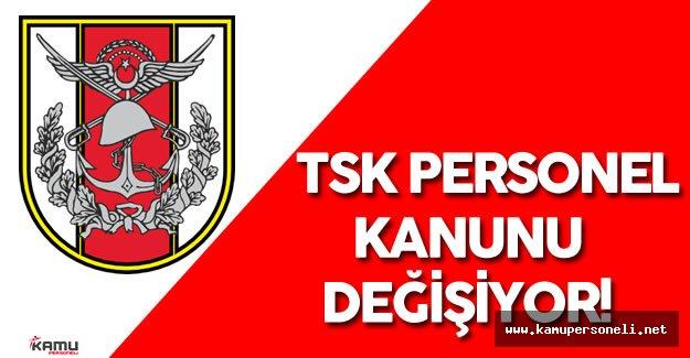 """Ve Tasarı Komisyondan Geçti """"TSK Personel Kanunu Değişiyor ! """""""