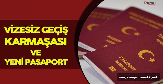 Vizesiz Geçiş Kriterlerine Uygun Pasaportlar Dağıtılmaya Başlanacak!