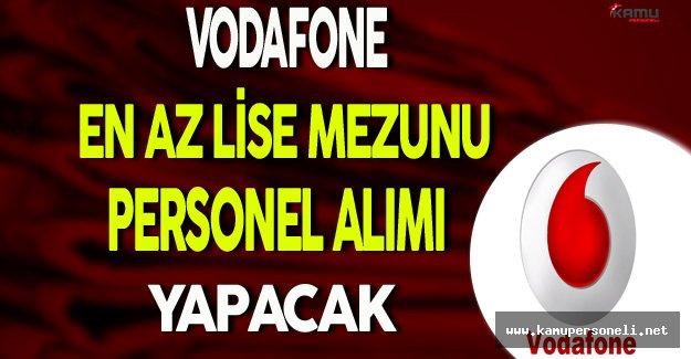 Vodafone En Az Lise Mezunu Personel Alımı Yapacak