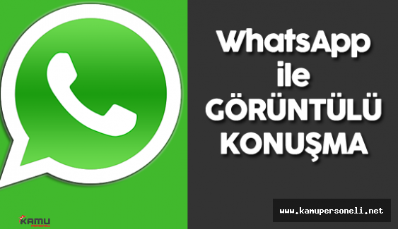 WhatsApp ile Ücretsiz Konuşma ve Görüntülü Konuşma İmkanı
