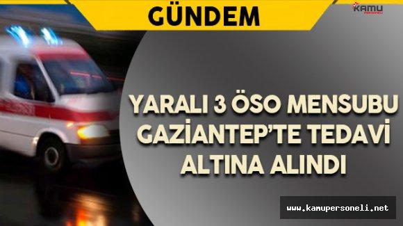 Yaralanan 3 ÖSO Mensubu Gaziantep'e Getirildi