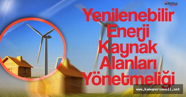 Yenilenebilir Enerji Kaynak Alanları Yönetmeliği Resmi Gazete'de Yayımlandı