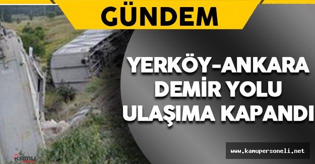 Yerköy-Ankara Demiryolu Kaza Nedeniyle Ulaşıma Kapandı