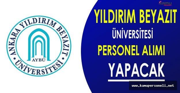Yıldırım Beyazıt Üniversitesi Personel Alacak