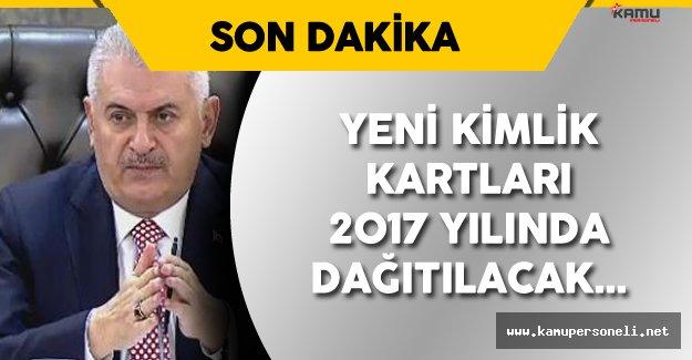 """Yıldırım: """"Elektronik Kimlikler 2017 Yılından İtibaren Tüm Vatandaşlara Dağıtılacak """""""