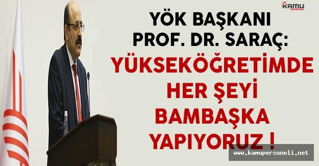 YÖK Başkanı Saraç: Yükseköğretimde Her Şeyi Bambaşka Şekilde Yapıyoruz